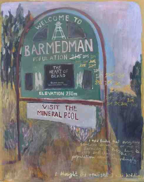 Welcome To Barmedman 2013 acrylic on canvas 152cm x 122cm