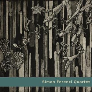 Simon Ferenci Quartet album - cover art Ida Lawrence